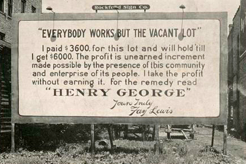 EVERYBODY WORKS BUT THE VACANT LOT - henry george, fay lewis billboard